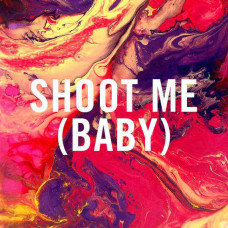 """The Shimmer Band - Shoot Me (Baby) (7"""")"""