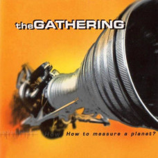 The Gathering - How To Measure A Planet? (Ltd 2xLP)