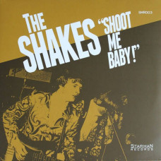 The Shakes - Shoot Me Baby! (Ltd Col.)