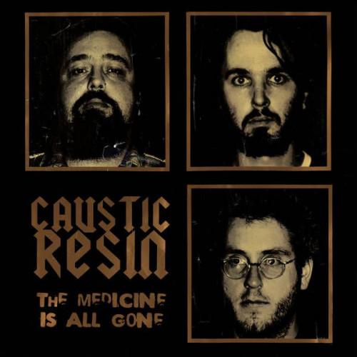 Caustic Resin - The Medicine Is All Gone (Ltd 2xLP)