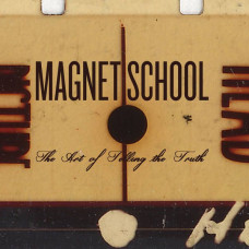Magnet School - The Art Of Telling The Truth (Ltd Col.)