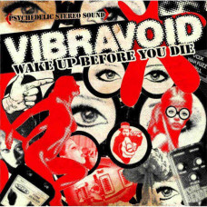 Vibravoid - Wake Up Before You Die (Ltd Col.)