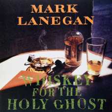 Mark Lanegan - Whiskey For The Holy Ghost (2xLP)
