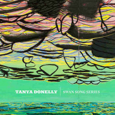 Tanya Donelly - Swan Song Series (Ltd 3xLP)