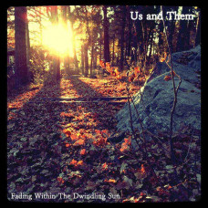 "Us & Them - Fading Within The Dwindling Sun (Ltd 10"")"