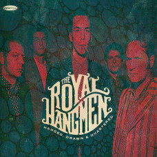 The Royal Hangmen - Hanged, Drawn & Quartered