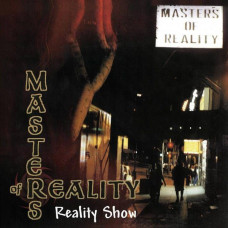 Masters Of Reality - Reality Show (Ltd Col.)