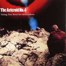"The Asteroid No.4 - Ticking Time Bomb b/w Broken Moon (7"")"