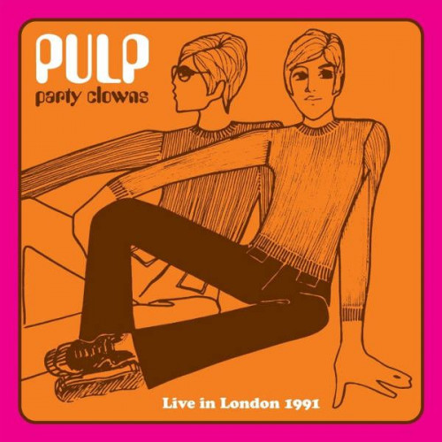 Pulp - Party Clowns-Live in London 1991