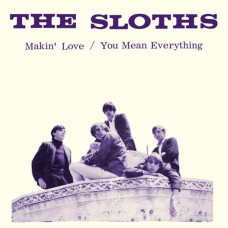 "The Sloths - Makin' Love / You Mean Everything To Me (Ltd 7"" RSD 2017)"