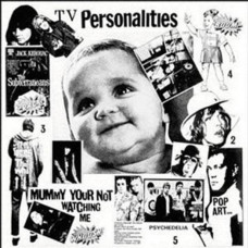 Television Personalities - Mummy Your Not Watching Me (Ltd Col. RSD 2017)