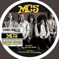 "MC5 - I Can Only Give You Everything/One Of The Guys (Ltd 7"" PD RSD 2017)"