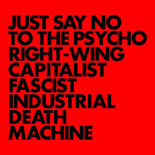 Gnod - Just Say No To The Psycho Right-Wing Capitalist Fascist Industrial Death Machine (Ltd Col.)