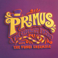 Primus - Primus & The Chocolate Factory With The Fungi Ensemble (Ltd Col.)