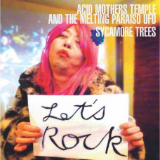 Acid Mothers Temple & The Melting Paraiso UFO/ST 37 - Sycamore Trees/Just You