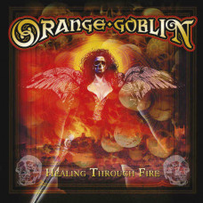 Orange Goblin - Healing Through Fire (Ltd Col. 2xLP)