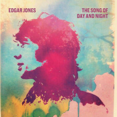 Edgar Jones - The Song Of Day And Night