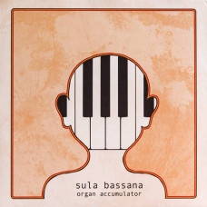Sula Bassana - Organ Accumulator (Ltd Col.)