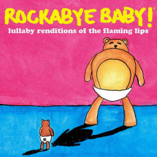 Steven Charles Boone - Rockabye Baby! Lullaby Renditions Of The Flaming Lips (Ltd Col.)