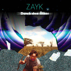 Zayk - Durch Den Äther (Ltd)