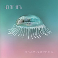 Hope Sandoval And The Warm Inventions - Until The Hunter (2xLP)