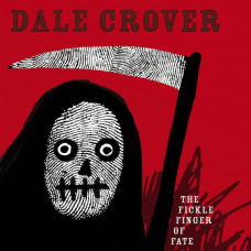 Dale Crover - The Fickle Finger of Fate (Ltd Col.)