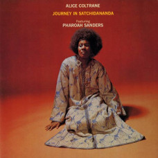 Alice Coltrane Featuring Pharoah Sanders - Journey In Satchidananda