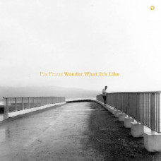 Pia Fraus - Wonder What It's Like (Ltd)