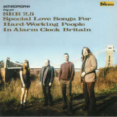 Anthroprophh-SRR 2.5:Special Love Songs For Hard-Working People In Alarm Clock Britain (Ltd Col.)