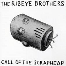 The Ribeye Brothers - Call Of The Scrapheap (Ltd Col.)