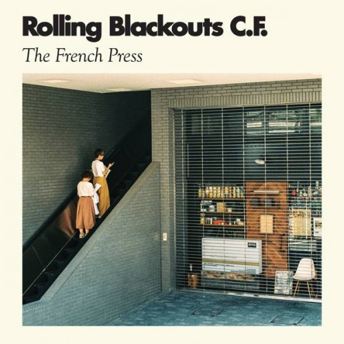 """Rolling Blackouts Coastal Fever - The French Press  (Ep 12"""")"""