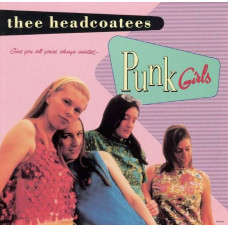 Thee Headcoatees ‎- Punk Girls