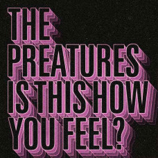 "The Preatures - Is This How You Feel? (Col. EP 10"")"