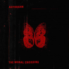 Autobahn - The Moral Crossing (Ltd Col.)