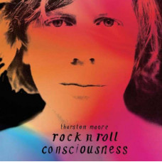 Thurston Moore - Rock N Roll Consciousness (Ltd 2xLP)