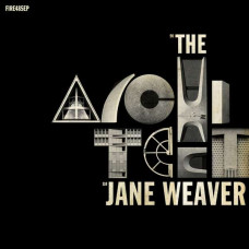 "Jane Weaver - The Architect (EP 12"")"