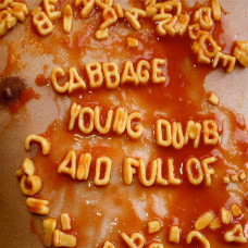 Cabbage - Young Dumb And Full Of... (2xLP)