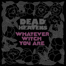 Dead Heavens - Whatever Witch You Are (Ltd Col.)