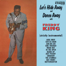 Freddy King - Let's Hide Away & Dance Away with Freddy King