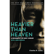 KURT COBAIN, The Biography Of / Heavier Than Heaven, Book