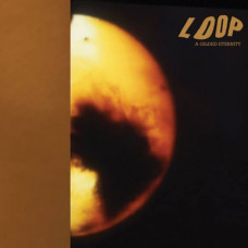 "Loop - A Gilded Eternity (2xLP plus 7"")"