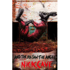 NICK CAVE, And The Ass Saw The Angel, Book