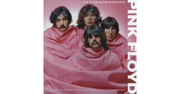 PINK FLOYD, The Illustrated Biography, Book