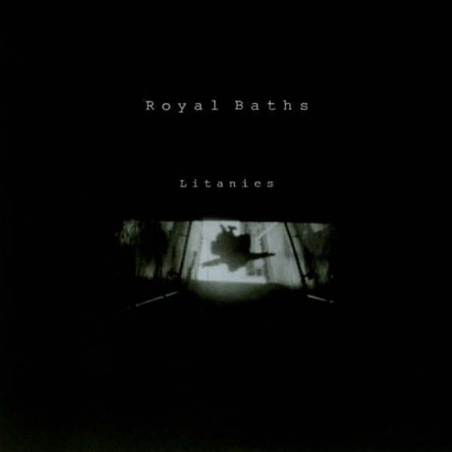 Royal Baths - Litanies