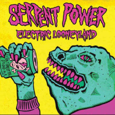 Serpent Power - Electric Looneyland