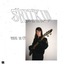 ShitKid - This Is It