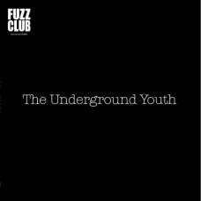 The Underground Youth - Fuzz Club Sessions No. 7 (Ltd)