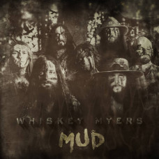 Whiskey Myers - Mud (Ltd Col.)